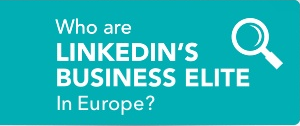 "LinkedIn reaches 59% of ""Business Elite in Europe 2014″"